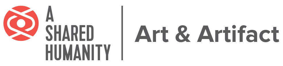 A Shared Humanity Presents: Art & Artifact